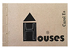 Houses - an Artist's book by Carol Es