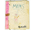 MOMS - an Artist's book by a young Carol Es