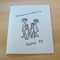 Monsters on Jasmine St. by Carol Es - letterpressed soft cover